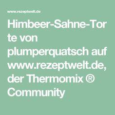 Himbeer-Sahne-Torte von plumperquatsch auf www.rezeptwelt.de, der Thermomix ® Community