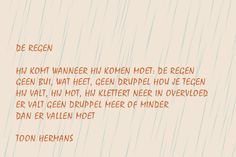 regen1_toonhermans Dutch Words, Friends Forever, Beautiful Words, Inspire Me, Slogan, Math Equations, Songs, Quotes, Hart