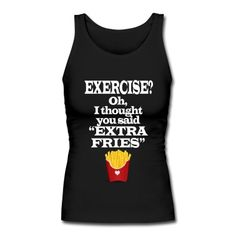 "Exercise? Oh, I thought you said ""extra fries"". @copeland_smith"