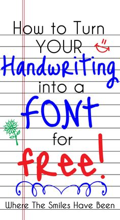 How to Turn Your Handwriting into a Font for FREE! | Where The Smiles Have Been. Who knew you could make your own handwriting into a font and type with it?! And that it takes just minutes and is FREE?! If you save it as a True Type Font (TTF) you can also cut it out with a Silhouette machine!