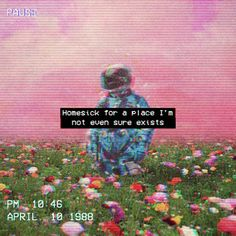 vaporwave frases Homesick for a place Im not even sure exists - Alien Aesthetic, Retro Aesthetic, Quote Aesthetic, Aesthetic Pictures, Aesthetic Space, Aesthetic Outfit, Aesthetic Bedroom, Aesthetic Grunge, 8 Bits