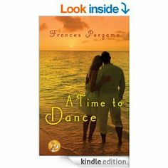 Amazon.com: A Time to Dance eBook: Frances Pergamo: Kindle Store 1.99 today 2/24/14