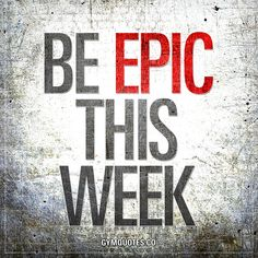 Be EPIC this week. A brand new week and you have 7 new days to BE EPIC on. Do your best to do EPIC things this week. Train harder than before. Work harder than last week. Be more humble, be more kind, be more helpful and make sure you make those GAINS! #b https://www.musclesaurus.com