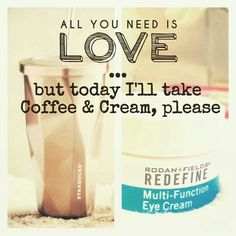 Good morning ladies!! Coffee and cream for me please!!  Two of my favorite things right here,  Starbucks Coffee and Rodan + Fields Eye Cream!!  Msg me for your Cream TODAY!!  936-933-2018 www.ashmcbride.myrandf.com  ** June is FREE ESSENTIALLS of your choice with a preferred customer purchase through me!!