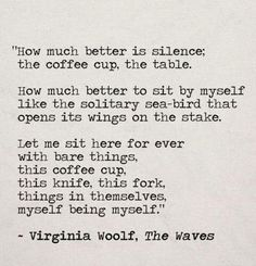 """""""Let me sit here forever with bare things."""" Virginia Woolf, The Waves Poetry Quotes, Book Quotes, Words Quotes, Me Quotes, Sayings, People Quotes, Lyric Quotes, Lyrics, Pretty Words"""