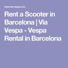 Rent a Scooter in Barcelona | Via Vespa - Vespa Rental in Barcelona