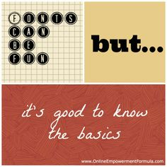 Do Fonts Matter?   Marisa Goudy has some wonderful insights on the matter, from the one and only~ onlineempowermentformula.com