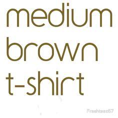 'Medium brown ' T-Shirt by