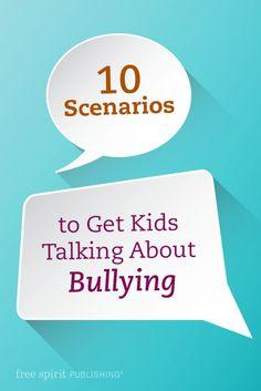10 Scenarios to Get Kids Talking About Bullying