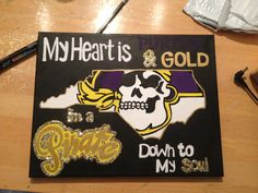My heart is purple and gold, I'm a Pirate down to my soul! ECU Pirates