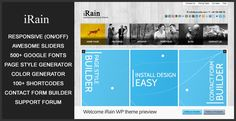 iRainis the perfect theme for business and service or product promotion.Style generator for each individual post, page and portfolio project, archive template, contact page template, blog page large image template, blog page small image template, full width template,custom title background for each individual post, page and portfolio project.