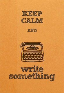 Keep calm and write something.