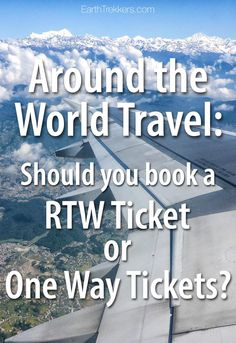 Around the World travel: should you book a RTW ticket or one way tickets?