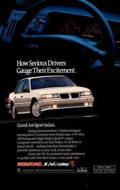 1991 Pontiac Grand AM ad. Vintage Advertisements, Vintage Ads, Pontiac Grand Am, Car Brochure, Sports Sedan, Car Advertising, Us Cars, General Motors, Car Stuff