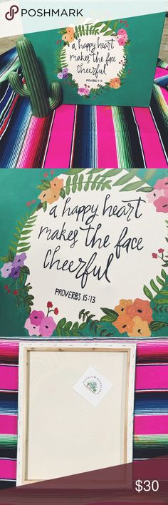 """HAND PAINTED CANVAS PROVERBS 15:13 Hand painted canvas 💙 Made my Amber Hurst """"A happy heart makes the face cheerful"""" Proverbs 15:13 20"""" X 16""""  Custom designs welcome 🙂  ✨ I SHIP WITHIN 24 HOURS 💕TOP RATED POSHER 🌵 FREE GIFT WITH EVERY PURCHASE  ✌🏼BUNDLE TO SAVE 20% Other"""