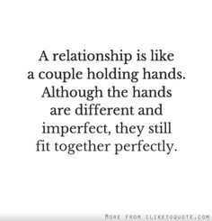 A relationship is like a couple holding hands. Although the hands are different and imperfect, they still fit together perfectly. The best collection of quotes and sayings for every situation in life. Hold Me Quotes, Holding Hands Quotes, Hand Quotes, Couple Holding Hands, Bible Verses Quotes, Couple Quotes, Be Yourself Quotes, Quotes To Live By, Good Relationship Quotes