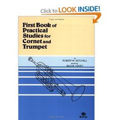 First Book of Practical Studies: Cornet and Trumpet:  Book 1 is used in conjunction with My First Arban.  Each study address different rhythm, key signature, range, articulation, etc.  They are musical and are a wonderful way to address phrasing, breathing, and general musicality.