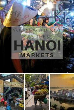 Don't Miss These 7 Markets in Hanoi - from fabric markets to flower markets, you will experience the real Vietnam at these 7 Vietnamese markets