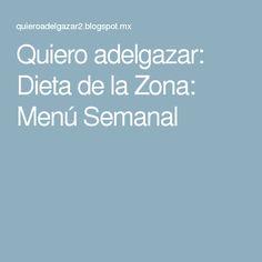 Quiero adelgazar: Dieta de la Zona: Menú Semanal