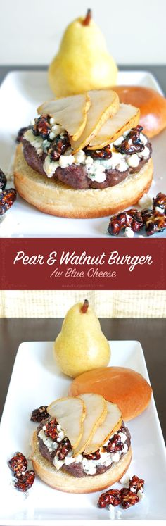 Pear & Walnut Burger Recipe - Hamburger topped with pears, candied walnuts, and blue cheese!