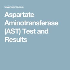 Aspartate Aminotransferase (AST) Test and Results