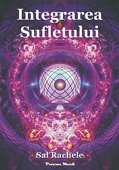 Integrarea Sufletului (Sal Rachele, Fondatorii, Arcturienii 7D, Leah)