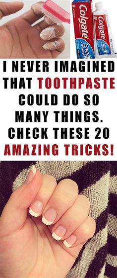 I NEVER IMAGINED THAT TOOTHPASTE COULD DO SO MANY THINGS. CHECK THESE 20 AMAZING TRICKS! #nail #health #beauty