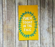 Motivational Sign Funny Sign Inspirational Sign Sign With Quote Punch Today in The Face Wall Art Wall Decor Best Friend Gift by ThePeculiarPelican #etsyseller #etsyshop #woodensigns #customsigns #shopsmall #shopping #gifts #giftideas #porchsigns #weddingsigns #southernsigns #quotes #handmade #handpainted #signs http://ift.tt/2hZ4Pqj