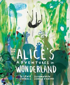 Andrea D'Aquino - Classics Reimagined series: Alice's Adventures in Wonderland | Quarto Thinks Books