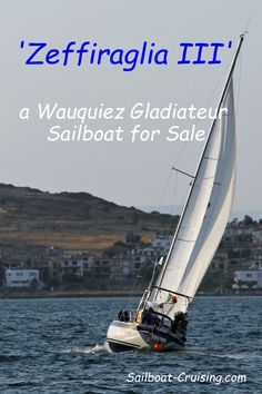 'Zeffiraglia III', a Wauquiez Gladiateur sailboat, has been completely renewed for a trip to Azores and for the Atlantic crossing, she will need just normal maintenance for many years... Used Sailboats For Sale, Sailboat Cruises, Azores, 20 Years
