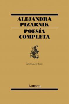 Poesía completa, de Alejandra Pizarnik, editado por Lumen