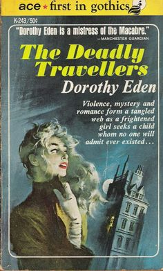 "The Deadly Travelers by Dorothy Eden (notice: ""travelers"" is misspelled)"