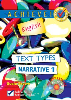 Achieve! English - Text Types, Narrative 1 breaks down the elements of narrative text into manageable explanations and provides students with short, appropriate examples. Read More →