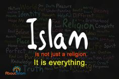 Islam is EVERYTHING!