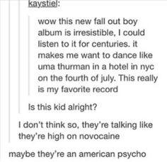 no I'm an America Beauty<<<< I'm not I'm an American psycho even tho I'm a girl