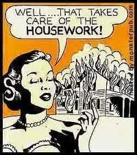 Housework, what housework.