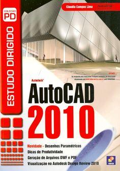 LIMA, Claudia Campos Netto Alves de. Estudo dirigido de AutoCAD 2010. São Paulo: Érica, 2013. 336 p. (Coleção PD [Érica]). Inclui bibliografia e índice; il.; 24cm. ISBN 9788536502427.  Palavras-chave: AUTOCAD/Programa de computador; COMPUTACAO GRAFICA.  CDU 004.921 / L732e / 2013