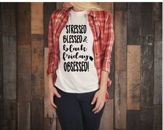Excited to share the latest addition to my #etsy shop: stressed blessed and black friday obsessed!- women's black friday shirt- holiday shirt- shopping t-shirt- holiday shirt- women's top