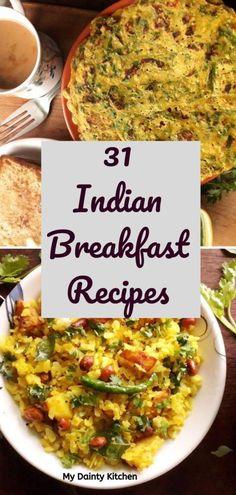 30 Popular Indian Breakfast Recipes - My Dainty Kitchen #breakfastrecipes, #Indianbreakfast, #brunch, #healthybreakfast, #kidstiffinbox