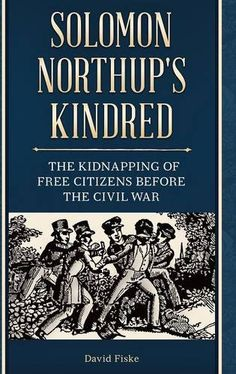 Solomon Northup's Kindred: The Kidnapping of Free Citizens before the Civil War by David Fiske http://www.amazon.com/dp/1440836647/ref=cm_sw_r_pi_dp_PTh6wb1SYQ07R