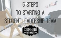 5 Steps To Starting A Student Leadership Team From Scratch