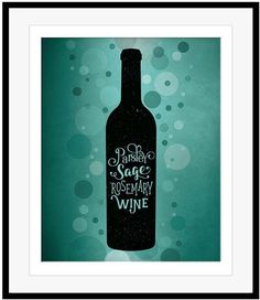 PARSLEY SAGE ROSEMARY AND WINE Lovers Quote Sign Plaque Gift Wine Poster Art #LYRICALLYSPEAKINGDESIGNS