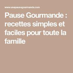 Pause Gourmande : recettes simples et faciles pour toute la famille