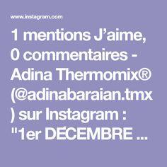 """1 mentions J'aime, 0 commentaires - Adina Thermomix® (@adinabaraian.tmx) sur Instagram: """"1er DÉCEMBRE 2020 Là première recette de mon calendrier de l'Avent est enfin arrivé ! La…"""" Instagram, Comment, Advent Calendar, Beginning Sounds, Recipes, Thermomix"""