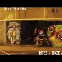 Nites / Daze (2015 Remix) by Cold Steel Blizzard on SoundCloud