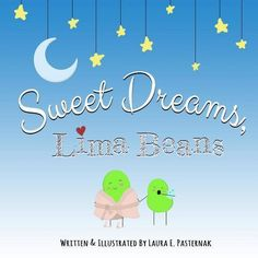 Sweet Dreams, Lima Beans - By Laura E Pasternak (Paperback) : Target