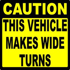 Caution This Vehicle Makes Wide Turns Decal