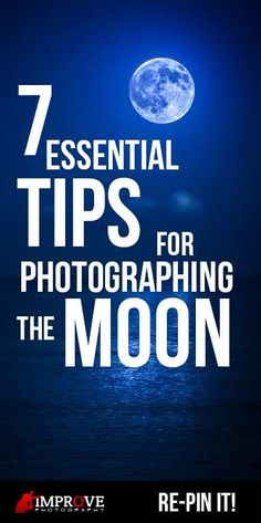 "7 Essential Tips for Photographing the Moon. This is great! Gives great ideas and even though a couple were kind of obvious, the ""iphone photographers"" will understand why they cannot do this. And also will increase your knowledge a bit too!"