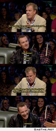 Half German, half Irish - love Top Gear. Love Michael Fassbender even more.