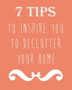 I need this.  Caseta de Paper: 7 tips to inspire you to start decluttering your house